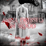 Anna Dressed in Blood (by Kendare Blake) Review